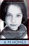The Mistress's Daughter, A. M. Homes, 0143113313