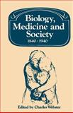 Biology, Medicine and Society 1840-1940, , 0521533317