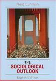 The Sociological Outlook : A Text with Readings, Luhman, Reid, 0742543315