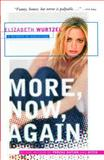 More, Now, Again, Elizabeth Wurtzel, 0743223314