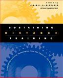 Sustaining Distance Training : Integrating Learning Technologies into the Fabric of the Enterprise, , 0787953318
