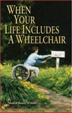 When Your Life Includes a Wheelchair, Marilyn Murray Willison, 0914733311