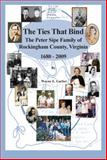 The Ties That Bind : The Peter Sipe Family of Rockingham County, Virginia 1680 - 2009, Garber, Wayne E., 0931563313