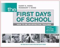 The First Days of School, Harry K. Wong and Rosemary T. Wong, 0976423316
