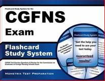 Flashcard Study System for the CGFNS Exam : CGFNS Test Practice Questions and Review for the Commission on Graduates of Foreign Nursing Schools Exam, CGFNS Exam Secrets Test Prep Team, 1609713311