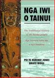 Nga Iwi O Tainui : The Traditional History of the Tainui People/Nga Koorero Tuku Iho O Nga Tuupuna, Jones, Pei Te Hurinui and Biggs, Bruce, 1869403312