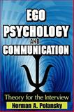 Ego Psychology and Communication : Theory for the Interview, Polansky, Norman A., 0202363317