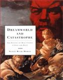 Dreamworld and Catastrophe : The Passing of Mass Utopia in East and West, Buck-Morss, Susan, 0262523310
