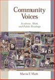 Community Voices : Academic, Work, and Public Readings, Muth, Marcia F., 0321093313
