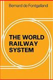 The World Railway System, Fontgalland, Bernard de, 0521143314