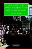 Parliament and Foreign Policy in the Eighteenth Century, Black, Jeremy, 0521833310