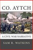 Co. Aytch, Sam R. Watkins, 1491283319