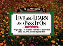 People Ages 5 to 95 Share What They've Discovered about Life, Love and Other Good Stuff, H. Jackson, Jr. Brown, 1558533311