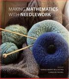 Making Mathematics with Needlework : Ten Papers Ten Projects, , 1568813317