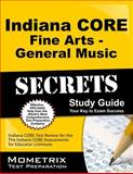 Indiana Core Fine Arts - General Music Secrets Study Guide : Indiana CORE Test Review for the Indiana CORE Assessments for Educator Licensure, Indiana CORE Exam Secrets Test Prep Team, 1630943312