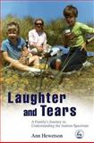 Laughter and Tears : A Family's Journey to Understanding the Autism Spectrum, Hewetson, Ann, 1843103311