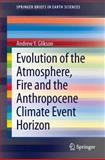 Evolution of the Atmosphere, Fire and the Anthropocene Climate Event Horizon, Glikson, Andrew Y., 9400773315