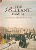 The Bellanti Family : Contributions to art and culture in Malta, Zammit, William, 9993273317