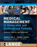 Medical Management of Vulnerable and Underserved Patients : Principles, Practice,and Population, King, Talmadge E., Jr. and Wheeler, Margaret B., 0071443312