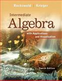Intermediate Algebra with Applications and Visualization, Rockswold, Gary K. and Krieger, Terry A., 0321773314