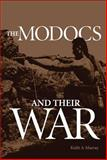 The Modocs and Their War, Murray, Keith A., 0806113316