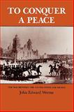 To Conquer a Peace, John Edward Weems, 0890963312
