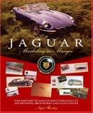 Jaguar - Marketing the Marque, Nigel Thorley, 1844253317