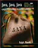 Java, Java, Java : Object-Oriented Problem Solving, Morelli, Ralph, 0130113328