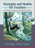 Strategies and Models for Teachers : Teaching Content and Critical Thinking, Eggen, Paul D. and Kauchak, Donald P., 0205453325