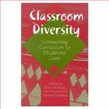 Classroom Diversity : Connecting Curriculum to Students' Lives, , 0325003327