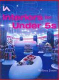 Interiors for under 5s, Jones, Melissa, 0470093323
