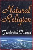 Natural Religion, Turner, Frederick, 0765803321
