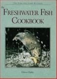 The Freshwater Fish Cookbook, Clarke, Eileen, 0896583325