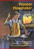 Pioneer Plowmaker, David R. Collins, 0913163325