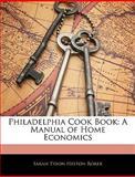 Philadelphia Cook Book, Sarah Tyson Heston Rorer, 1142993329