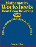 Mathematics Worksheets Don't Grow Dendrites : 20 Numeracy Strategies That Engage the Brain, PreK-8, Tate, Marcia L., 1412953324