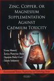 Zinc, Copper, or Magnesium Supplementation Against Cadmium Toxicity, Vesna Matovic, Zorica Plamenac Bulat, Danijela Dukic-cosic, Danilo Soldatovic, 1616683325