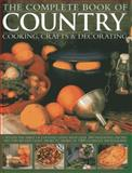 The Complete Book of Country Cooking, Crafts and Decorating, Emma Summer, 1846813328