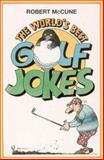The World's Best Golf Jokes, Robert McCune, 0006383327