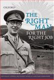 The Right Man for the Right Job : Lieutenant General Sir Stanley Savige As a Military Commander, Keating, Gavin, 0195553322
