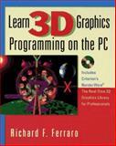 Learn 3D Graphics, Ferraro, Richard F., 0201483327