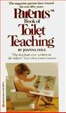 The Parents Book of Toilet Teaching, Joanna Cole, 0345343328