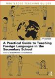 A Practical Guide to Teaching Modern Languages in the Secondary School, , 041563332X