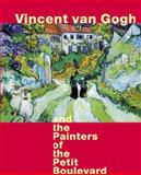 Vincent Van Gogh and the Painters of the Petit Boulevard, Cornelia Homberg and Elizabeth C. Childs, 0847823326