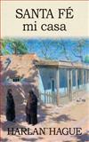 Santa Fe Mi Casa, Harlan Hague, 1484153324