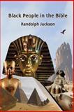 Black People in the Bible, Randolph Jackson, 1489583327