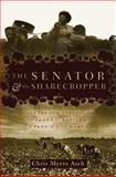 The Senator and the Sharecropper, Chris Myers Asch, 1595583327