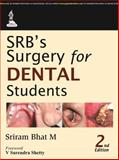 SRB's Surgery for Dental Students, Bhat, Sriram M., 9351523322