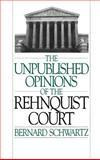 The Unpublished Opinions of the Rehnquist Court, Schwartz, Bernard, 0195093321