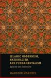 Islamic Modernism, Nationalism, and Fundamentalism : Episode and Discourse, Moaddel, Mansoor, 0226533328